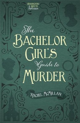 The Bachelor Girl's Guide to Murder - eBook  -     By: Rachel McMillan