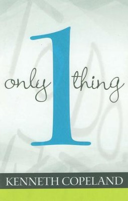 Only One Thing - eBook  -     By: Kenneth Copeland