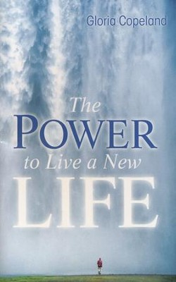 Power to Live a New Life - eBook  -     By: Gloria Copeland