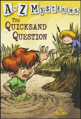 The Quicksand Question: A to Z Mysteries #17  -     By: Ron Roy     Illustrated By: John Steven Gurney