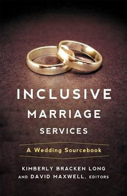 Inclusive Marriage Services: A Wedding Sourcebook - eBook  -     By: Kimberly Bracken Long, David Maxwell