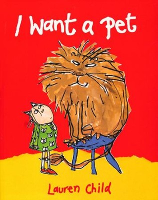 I Want a Pet   -     By: Lauren Child