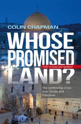 Whose Promised Land?: The continuing conflict over Israel and Palestine - eBook  -     By: Colin Chapman