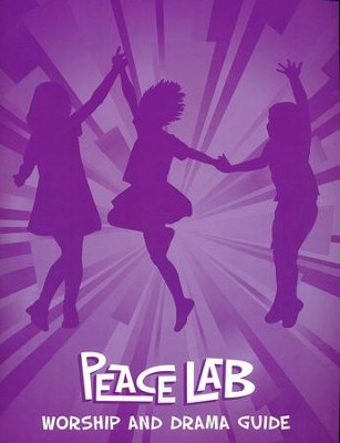 Peace Lab: Worship and Drama Guide  -