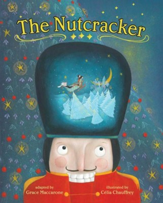Nutcracker  -     By: Grace Maccarone     Illustrated By: CéLia Chauffrey