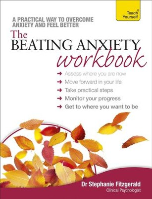 The Beating Anxiety Workbook: Teach Yourself / Digital original - eBook  -     By: Stephanie Fitzgerald