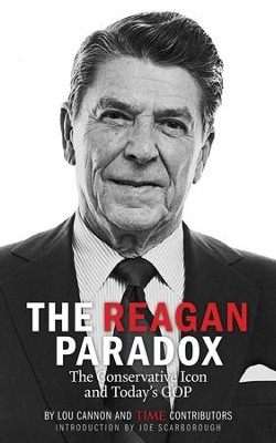 The Reagan Paradox: The Conservative Icon and Today's GOP - eBook  -
