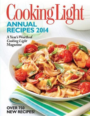 Cooking Light Annual Recipes 2014: Every RecipeAA Year's Worth of Cooking Light Magazine - eBook  -