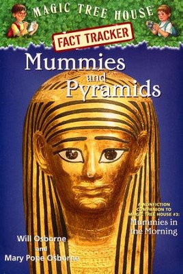 Magic Tree House Fact Tracker #3: Mummies & Pyramids  -     By: Mary Pope Osborne     Illustrated By: Will Osborne, Sal Murdocca
