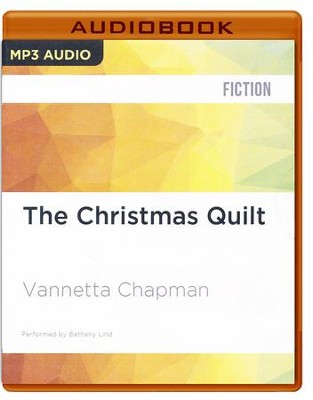 #11: The Christmas Quilt - unabridged audio book on CD  -     Narrated By: Bethany Lind     By: Vannetta Chapman