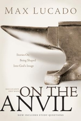 On the Anvil - eBook  -     By: Max Lucado