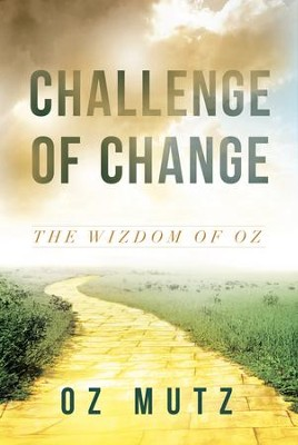 Challenge of Change: The Wisdom of Oz - eBook  -     By: Oz Mutz