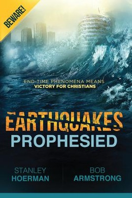 Earthquakes Prophesied: Beware! - eBook  -     By: Stanley Hoerman, Bob Armstrong