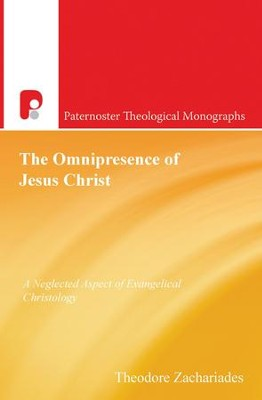 The Omnipresence of Jesus Christ: A Neglected Aspect of Evangelical Christology - eBook  -     By: Theodore Zachariades