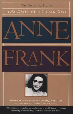 The Diary of a Young Girl: The Definitive Edition   -     Edited By: Otto H. Frank, Mirjam Pressler     Translated By: Susan Massotty     By: Anne Frank