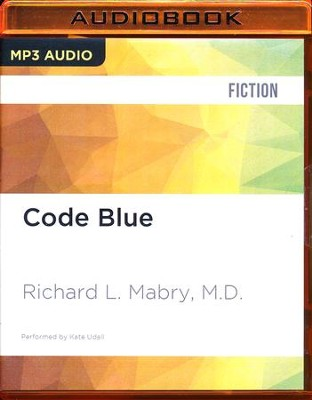 #1: Code Blue, Unabridged MP3-CD   -     Narrated By: Kate Udall     By: Richard L. Mabry M.D.