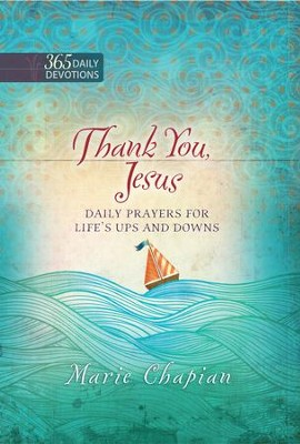 Thank You, Jesus: Daily Prayers of Praise and Gratitude - eBook  -     By: Marie Chapian