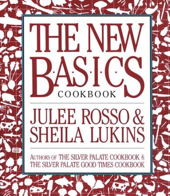 The New Basics Cookbook   -     By: Julee Rosso, Sheila Lukins