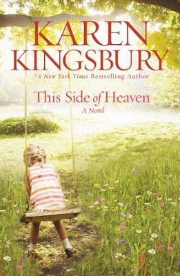 This Side of Heaven: A Novel - eBook  -     By: Karen Kingsbury