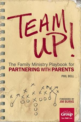 Team Up!: The Family Ministry Playbook for Partnering with Parents - eBook  -     By: Phil Bell