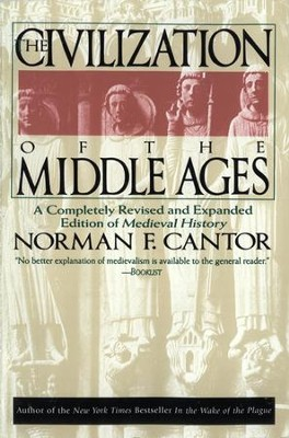 Civilization of the Middle Ages: Completely Revised and Expanded Edition, A - eBook  -     By: Norman F. Cantor