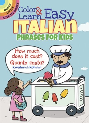 Color & Learn Easy Italian Phrases for Kids  -     By: Roz Fulcher