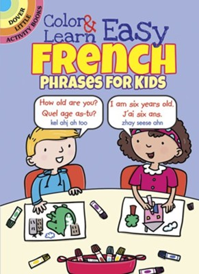 Color & Learn Easy French Phrases for Kids  -     By: Roz Fulcher