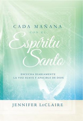 Cada Mañana con el Espíritu Santo, eLibro  (Each Morning with the Holy Spirit, eBook)  -     By: Jennifer LeClaire