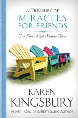 A Treasury of Miracles for Friends: True Stories of Gods Presence Today - eBook  -     By: Karen Kingsbury