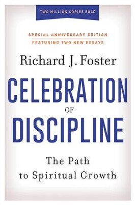 The Celebration of Discipline, Special Anniversary Edition  -     By: Richard J. Foster