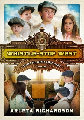 Whistle-Stop West - eBook  -     By: Arleta Richardson