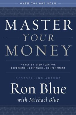 Master Your Money: A Step-by-Step Plan for Gaining and Enjoying Financial Freedom - eBook  -     By: Ron Blue, Jeremy White