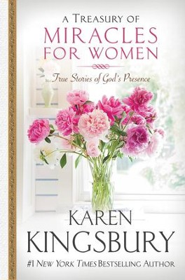 A Treasury of Miracles for Women: True Stories of Gods Presence Today - eBook  -     By: Karen Kingsbury