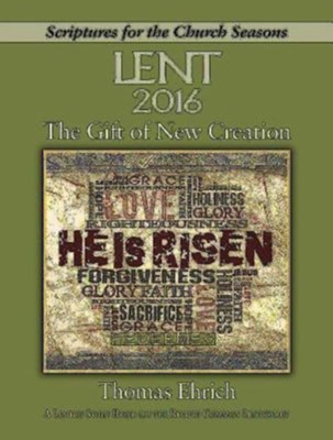 The Gift of New Creation - Large Print: A Lenten Study Based on the Revised Common Lectionary  -     By: Thomas Ehrich, Nan Duerling