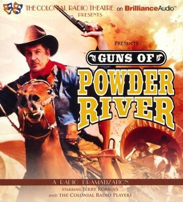 Guns of Powder River: A Radio Dramatization  -     Narrated By: Jerry Robbins, The Colonial Radio Players     By: Jerry Robbins