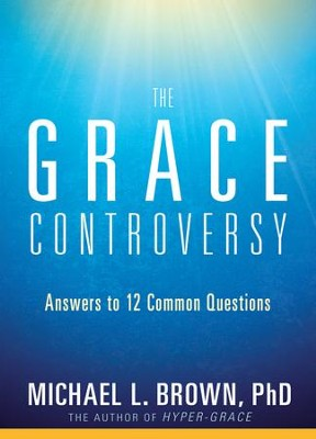 Authentic Grace: What the Bible Really Says About God's Unmerited Favor - eBook  -     By: Michael L. Brown