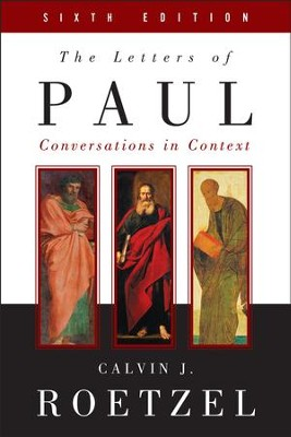 The Letters of Paul, Sixth Edition: Conversations in Context - eBook  -     By: Calvin J. Roetzel