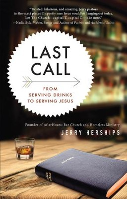 Last Call: From Serving Drinks to Serving Jesus - eBook  -     By: Jerry Herships