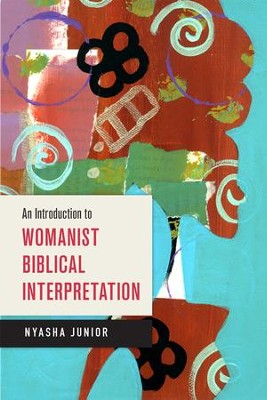 An Introduction to Womanist Biblical Interpretation - eBook  -     By: Nyasha Junior