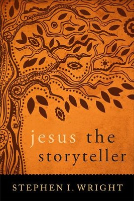 Jesus the Storyteller - eBook  -     By: Stephen I. Wright