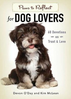 Paws to Reflect for Dog Lovers: 60 Devotions on Trust & Love - eBook  -     By: Devon O'Day, Kim McLean