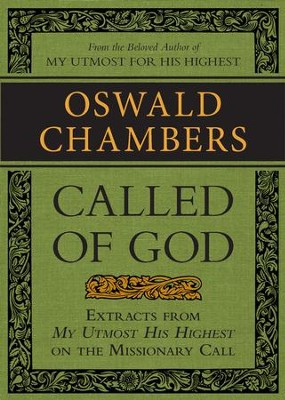 Called of God: Extracts from My Utmost for His Highest on the Missionary Call / Digital original - eBook  -     By: Oswald Chambers