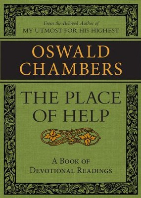 The Place of Help: A Book of Devotional Readings / Digital original - eBook  -     By: Oswald Chambers
