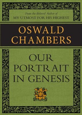 Our Portrait in Genesis / Digital original - eBook  -     By: Oswald Chambers