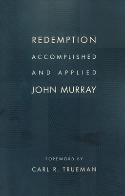Redemption Accomplished and Applied - eBook  -     By: John Murray