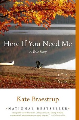 Here If You Need Me: A True Story - eBook  -     By: Kate Braestrup