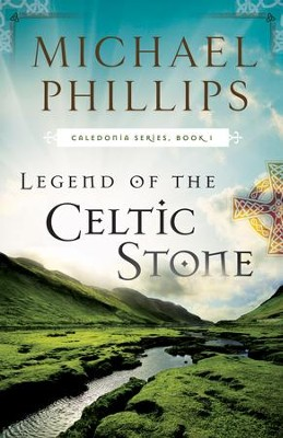 Legend of the Celtic Stone ( Book #1) - eBook  -     By: Michael Phillips
