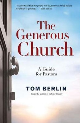 A Generous Church: A Guide for Pastors - eBook  -     By: Tom Berlin