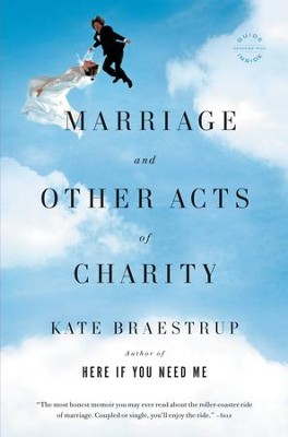 Marriage and Other Acts of Charity: A Memoir - eBook  -     By: Kate Braestrup