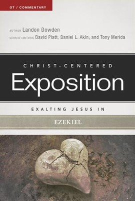Exalting Jesus in Ezekiel - eBook  -     By: Landon Dowden